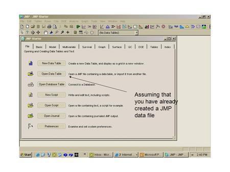 Assuming that you have already created a JMP data file.