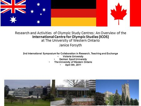 Research and Activities <strong>of</strong> <strong>Olympic</strong> Study Centres: An Overview <strong>of</strong> the International Centre for <strong>Olympic</strong> Studies (ICOS) at The University <strong>of</strong> Western Ontario.