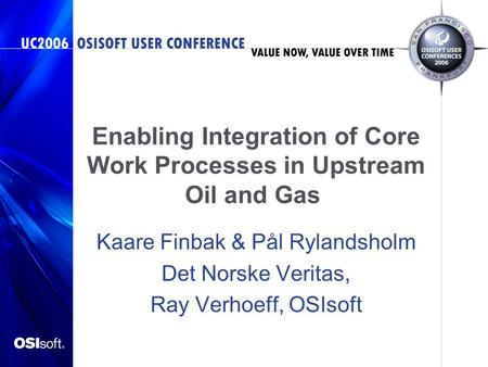 Enabling Integration of Core Work Processes in Upstream Oil and Gas