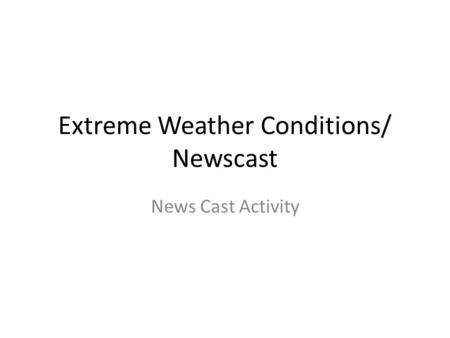Extreme Weather Conditions/ Newscast News Cast Activity.