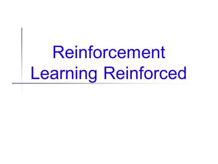 REINFORCEMENT INTRODUCTION AN LEARNING