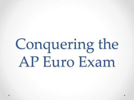 Conquering the AP Euro Exam. AP EURO THEMES INTELLECTUAL AND CULTURAL HISTORY o Religious thought, scientific development, changes in education and communications,