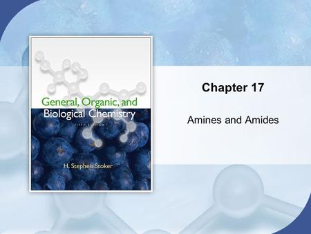 Chapter 17 Amines and Amides. Bonding Characteristics of Nitrogen Atoms in Organic Compounds Return to TOC Section 17.1 Copyright © Cengage Learning.