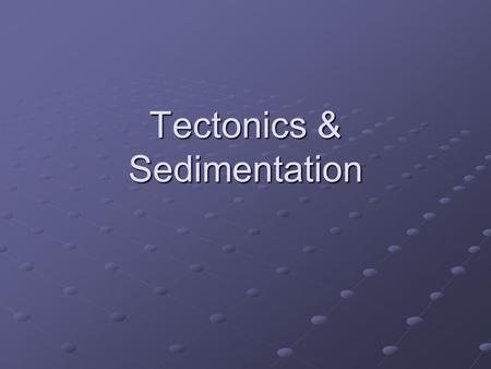 Tectonics & Sedimentation. EaES 350-132 Sedimentary basins Sedimentary basins are the subsiding areas where sediments accumulate to form stratigraphic.