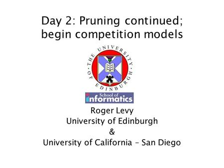 Day 2: Pruning continued; begin competition models