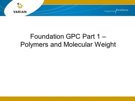 Foundation GPC Part 1 – Polymers and Molecular Weight.