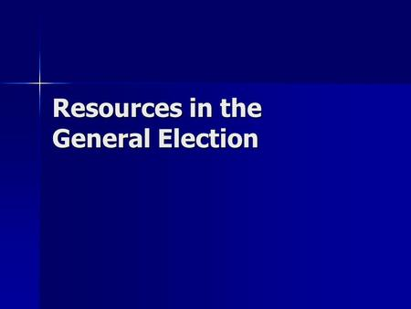 Resources in the General Election. Money FECA provides FULL public financing for presidential election campaigns FECA provides FULL public financing for.