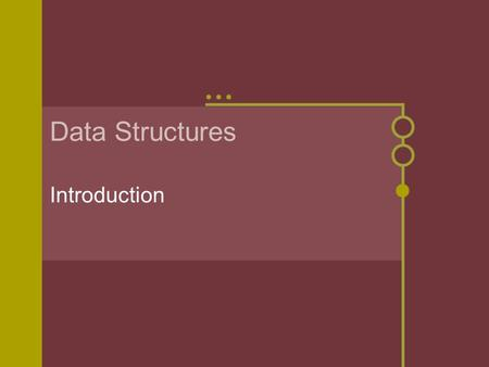Data Structures Introduction. What is data? (Latin) Plural of datum = something given.