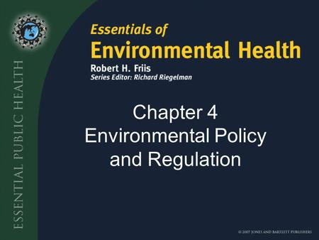 "Chapter 4 Environmental Policy and Regulation. Environmental Policy ""A statement by an organization [e.g., public such as government, or private] of its."