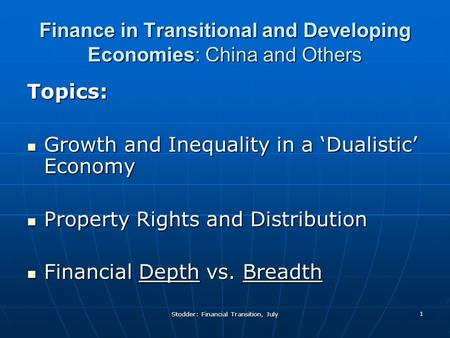 Stodder: Financial Transition, July 1 Finance in Transitional and Developing Economies: China and Others Topics: Growth and Inequality in a 'Dualistic'