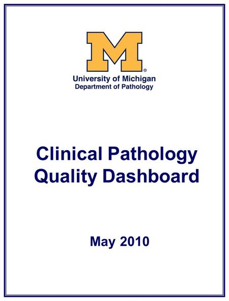 Clinical Pathology Quality Dashboard May 2010. Clinical Pathology Quality Dashboard Inpatient Phlebotomy First AM Blood Draws.