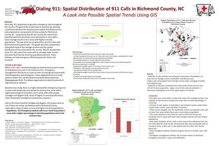 Dialing 911: Spatial Distribution of 911 Calls in Richmond County, NC A Look into Possible Spatial Trends Using GIS Abstract Every day, 911 dispatchers.