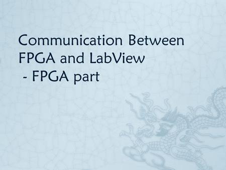 Communication Between FPGA and LabView - FPGA part.