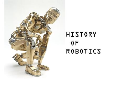 History Of Robotics.