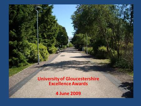 University of Gloucestershire Excellence Awards 4 June 2009.