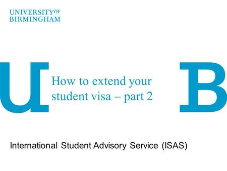 How to extend your student visa – part 2 International Student Advisory Service (ISAS)