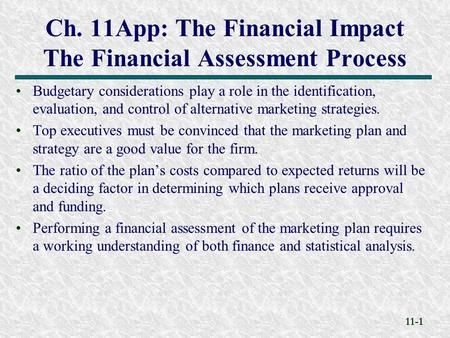 11-1 Ch. 11App: The Financial Impact The Financial Assessment Process Budgetary considerations play a role in the identification, evaluation, and control.