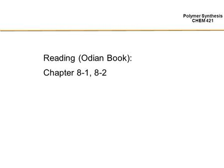 Reading (Odian Book): Chapter 8-1, 8-2.