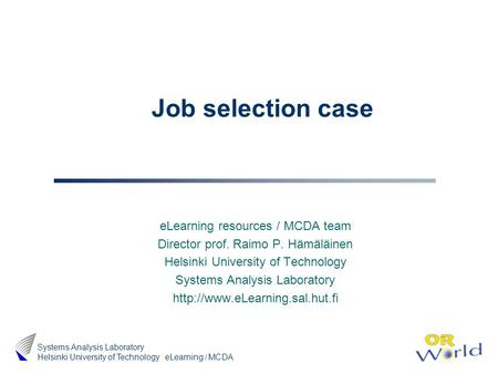 Job selection case eLearning resources / MCDA team