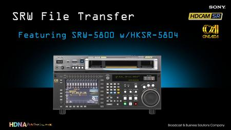 SRW File Transfer Featuring SRW-5800 w/HKSR-5804.