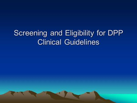 Screening and Eligibility for DPP Clinical Guidelines.