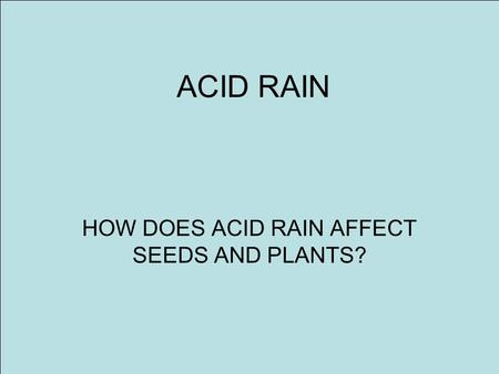 acid rain is a very big Ecosystems are not the only things impacted by acid rain  for example, fresh  lemon juice, a highly acidic substance, has a ph of 2  wastes produce large  amounts of ammonia, says todd schimelfenig, a lead research.