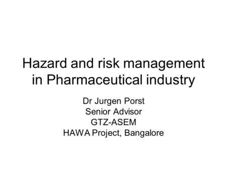 Hazard and risk management in Pharmaceutical industry