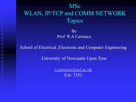 MSc WLAN, <strong>IP</strong>/TCP and COMM NETWORK Topics