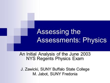 physics assessmrnt Is physics right for you self-assessment is a common tool employed by career counselors to help anyone at any career stage if you are thinking about becoming a physics major, or going to graduate school, but aren't 100% sure about whether or not either is good for you, a self-assessment can.