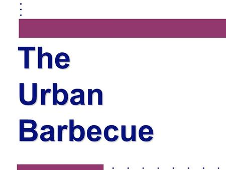 The Urban Barbecue. Our Mission Design a grill for indoor use that is  safe  portable  compact  comparable to an outdoor barbecue grill in its taste.