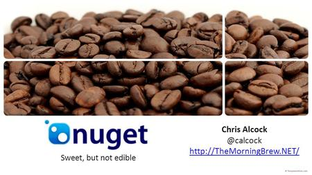 NuGet Sweet, but not edible Chris