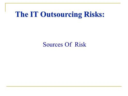 The IT Outsourcing Risks: