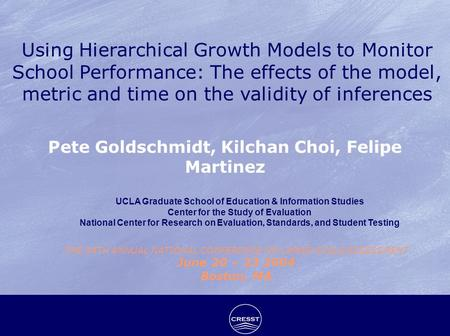 Using Hierarchical Growth Models to Monitor School Performance: The effects of the model, metric and time on the validity of inferences THE 34TH ANNUAL.