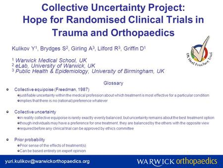 Collective Uncertainty Project: Hope for Randomised Clinical Trials in Trauma and Orthopaedics 12331 Kulikov Y 1,