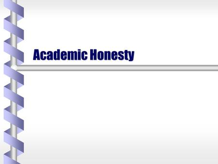 Academic Honesty. All members of the University community share the responsibility for the academic standards and the reputation of the University. Academic.