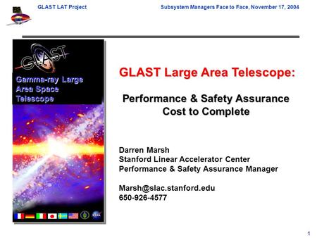 GLAST LAT ProjectSubsystem Managers Face to Face, November 17, 2004 1 GLAST Large Area Telescope: Darren Marsh Stanford Linear Accelerator Center Performance.
