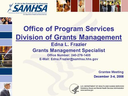 Office of Program Services Division of Grants Management Edna L. Frazier Grants Management Specialist Office Number: 240-276-1405