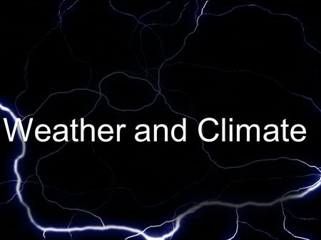 Weather and Climate. Vocabulary *weather *climate *evaporation *condensation *precipitation *runoff *clouds *air pressure *temperature *wind *density.