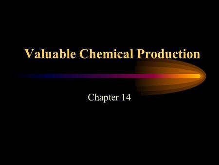 Valuable Chemical Production Chapter 14. 1. Plants produce secondary metabolites Primary metabolites run $1 to $2 per pound Secondary metabolites run.