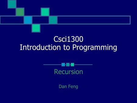 Csci1300 Introduction to Programming Recursion Dan Feng.