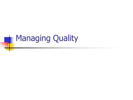 Managing Quality.
