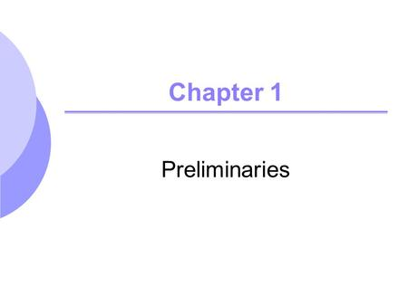 Chapter 1 Preliminaries. ©2005 Pearson Education, Inc.Chapter 12 Introduction Review basic terminologies, methodologies, and key assumptions imposed in.
