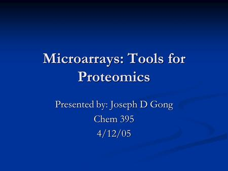 Microarrays: Tools for Proteomics
