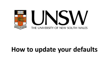 How to update your defaults. Important Note Users must check and update some administrative information relating to their individual set up before using.