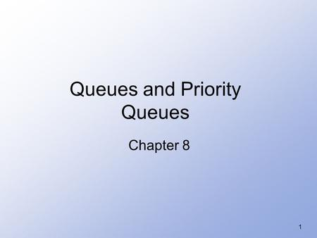 1 Queues and Priority Queues Chapter 8. 2 Introduction to Queues A queue is a waiting line – seen in daily life –Real world examples – toll booths, bank,