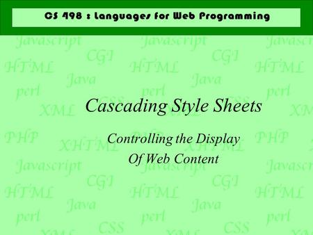 Cascading Style Sheets Controlling the Display Of Web Content.