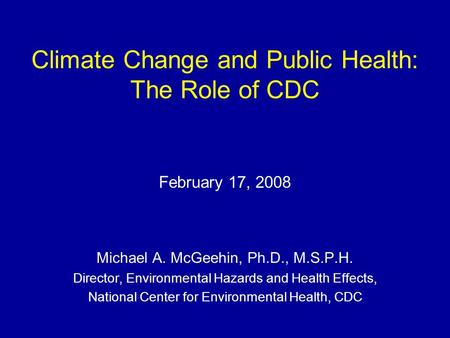 Climate Change and Public Health: The Role of CDC
