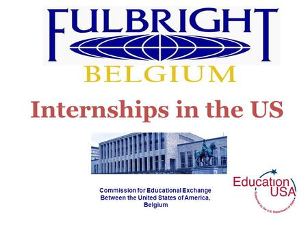 Internships in the US Commission for Educational Exchange Between the United States of America, Belgium.