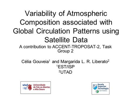 Variability of Atmospheric Composition associated with Global Circulation Patterns using Satellite Data A contribution to ACCENT-TROPOSAT-2, Task Group.