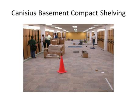 Canisius Basement Compact Shelving. Canisius Carrels.